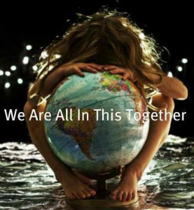 We Are All In This Together, One Human Family
